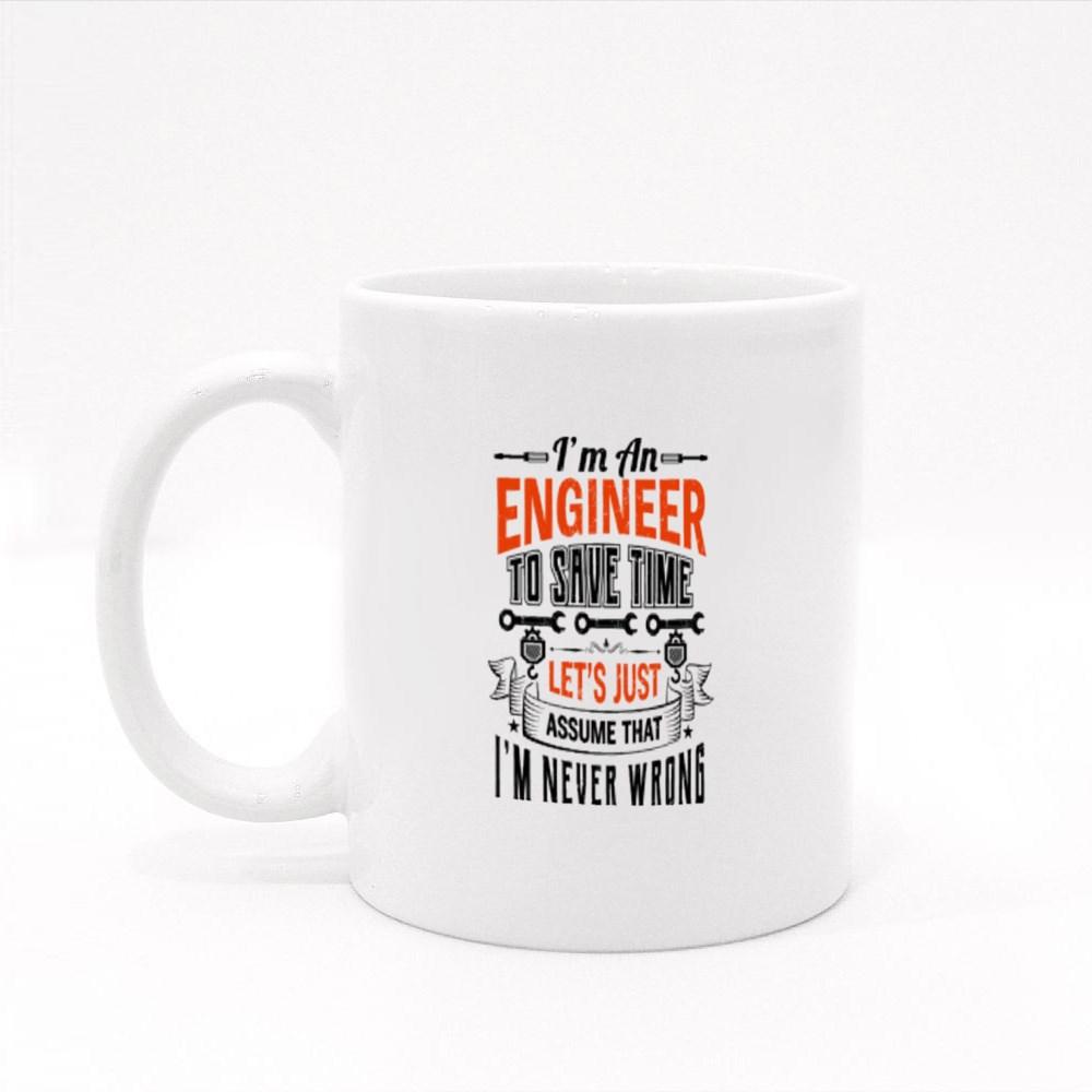 I'm an Engineer to Save Time Colour Mugs