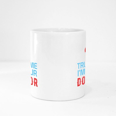 Trust Me I Am Your Doctor Magic Mugs