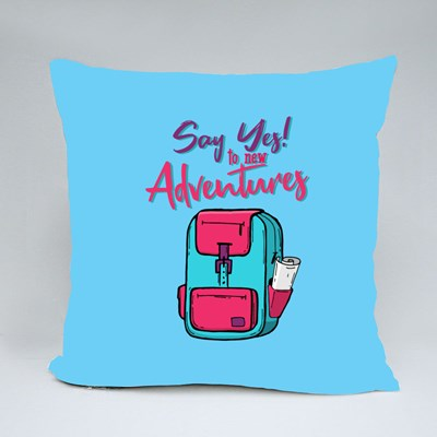 Say Yes to New Adventures Throw Pillows