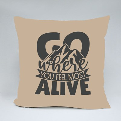 Where You Feel Most Alive Throw Pillows