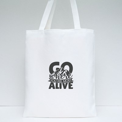 Where You Feel Most Alive Tote Bags