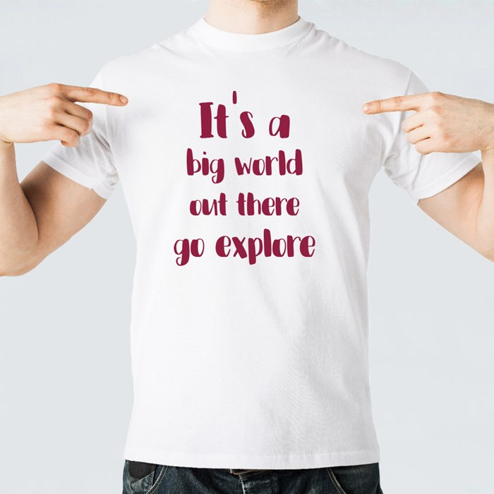 It's a Big World Out There T-Shirts