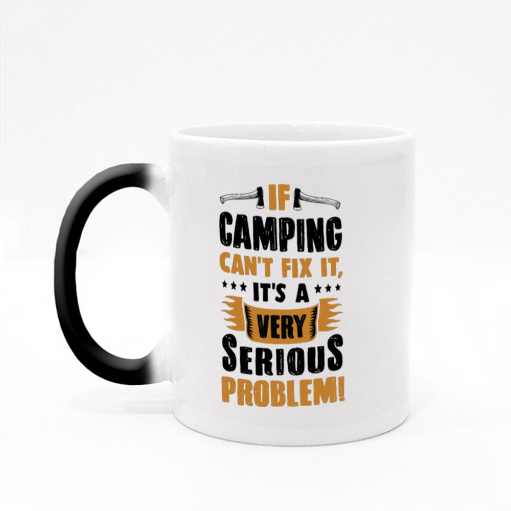 If Camping Can't Fix It Magic Mugs