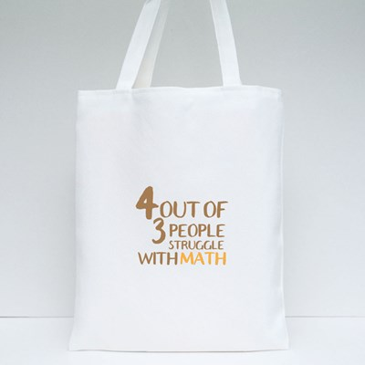 4 Out of 3 Struggle With Math Tote Bags