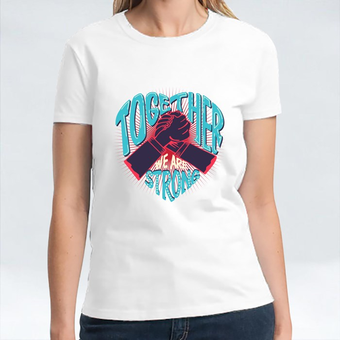 Together We Are Strong T-Shirts