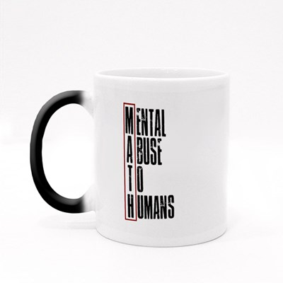 Math Mental Abuse to Humas Magic Mugs