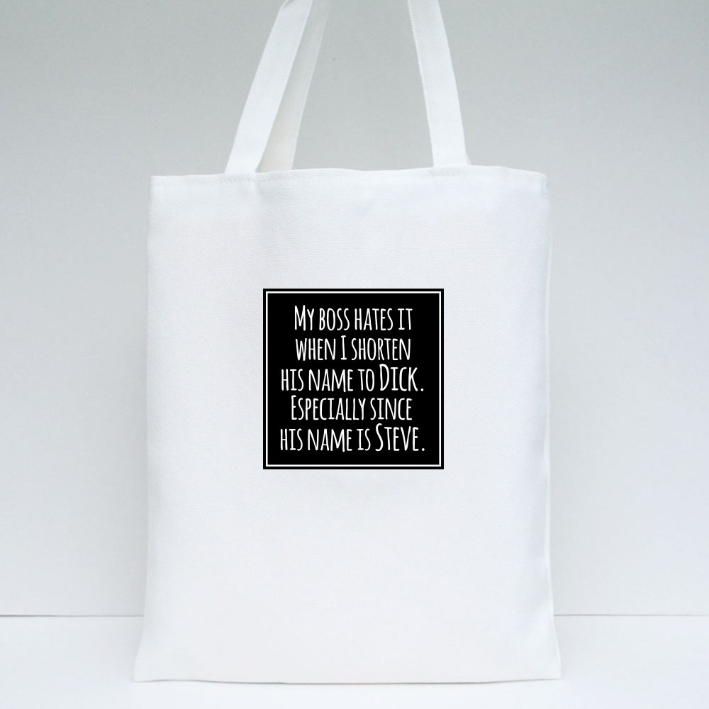 My Boss Hates It When Tote Bags