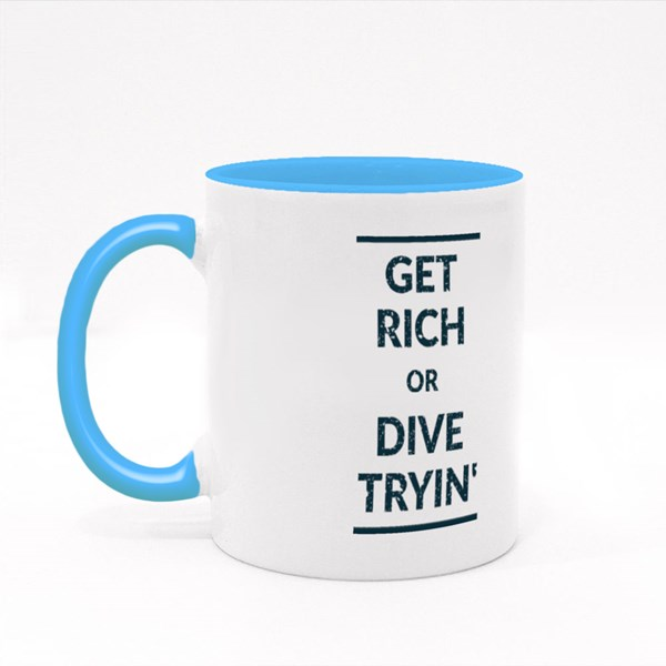 Get Rich or Dive Tryin' Colour Mugs