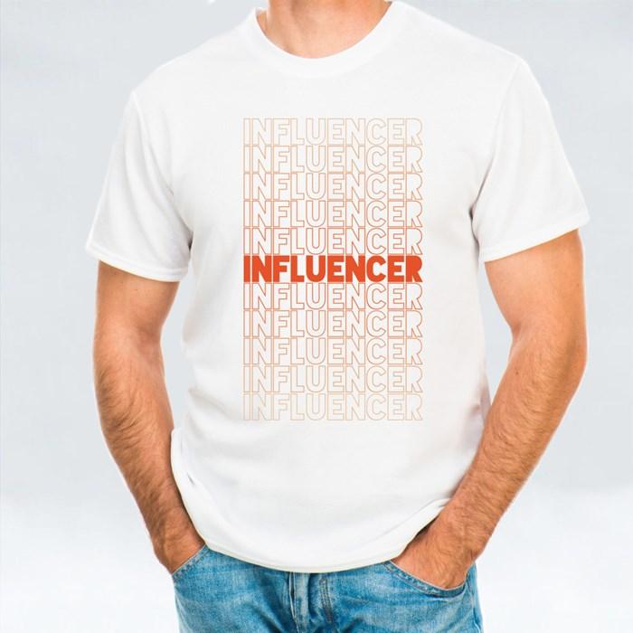 Influencer Slogan T-Shirts