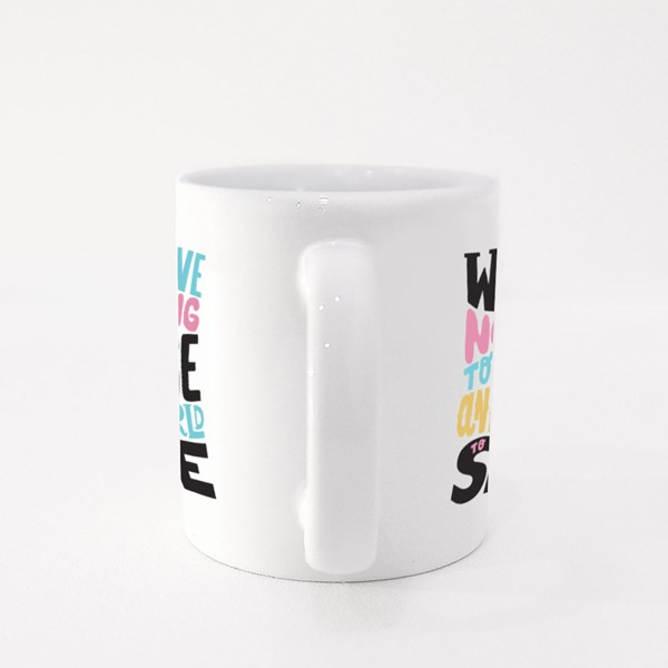 We Have Nothing to Lose Colour Mugs