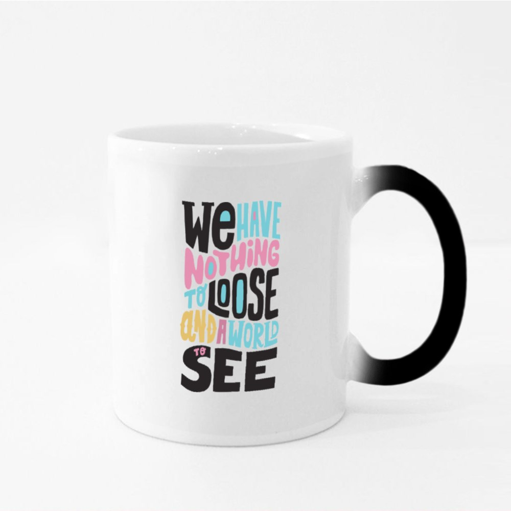 We Have Nothing to Lose Magic Mugs