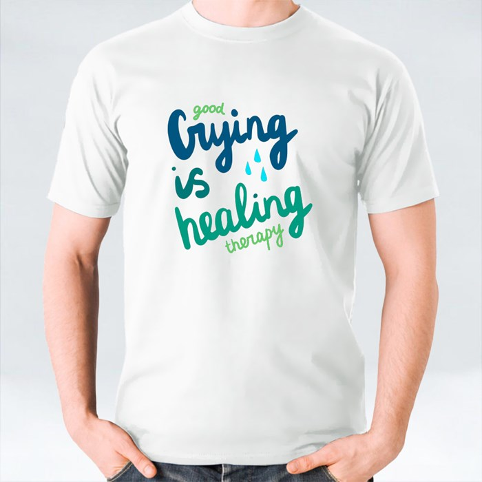Good Crying Is Healing Therapy T-Shirts