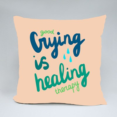 Good Crying Is Healing Therapy Throw Pillows