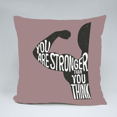 You Are Stronger Than You Think Throw Pillows