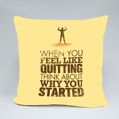 When You Feel Like Quitting Throw Pillows
