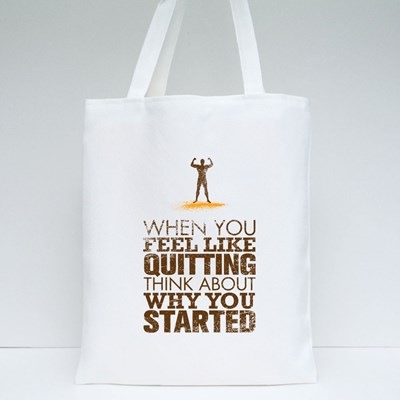 When You Feel Like Quitting Tote Bags