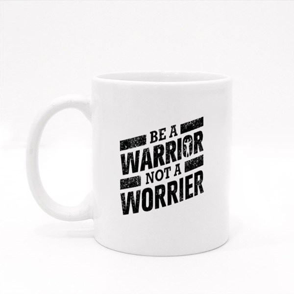 Be a Warrior Not a Worrier Colour Mugs