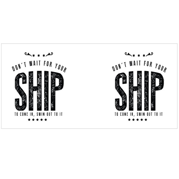 Don't Wait for Your Ship to Come, Swim Out to It Colour Mugs