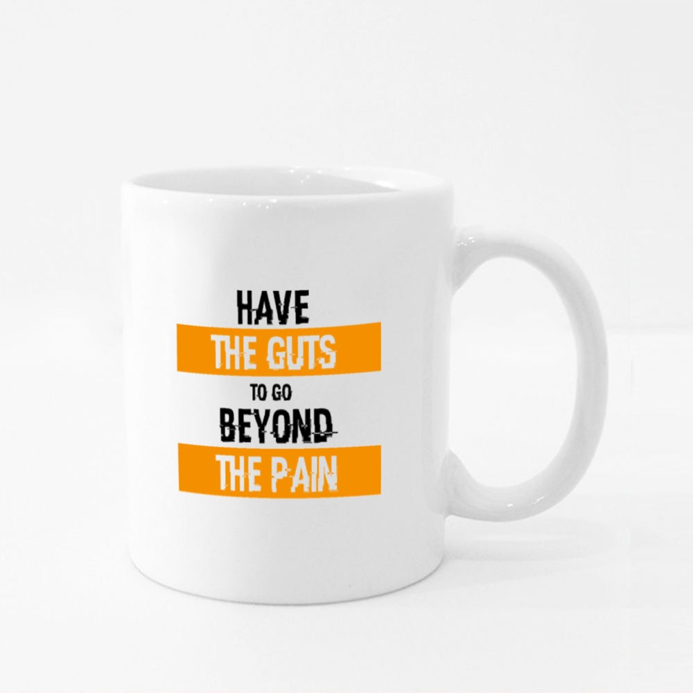 Have the Guts to Go Beyond the Pain Colour Mugs