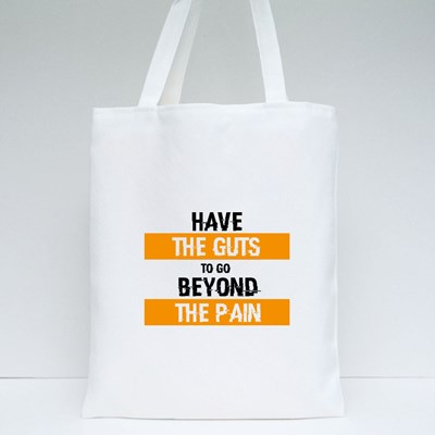 Have the Guts to Go Beyond the Pain Tote Bags