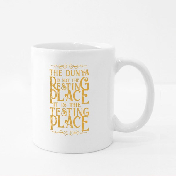 Dunya Is Not the Resting Place Colour Mugs