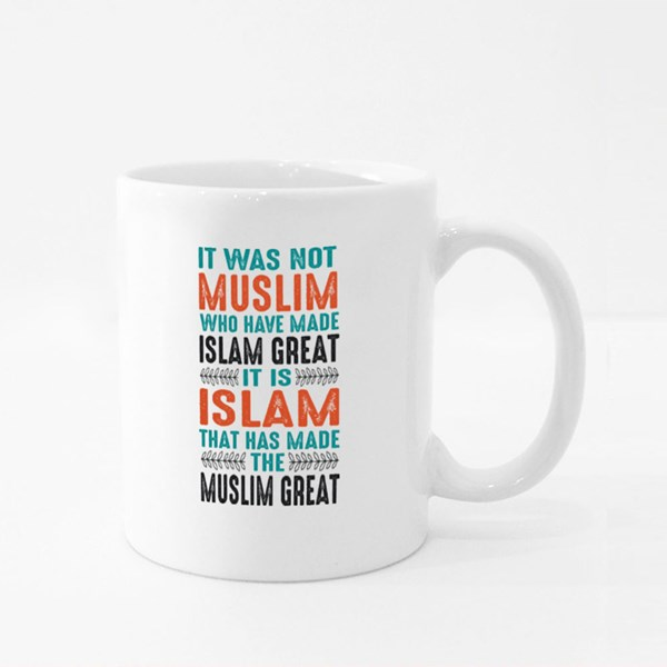 Islam Has Made Muslim Great Colour Mugs