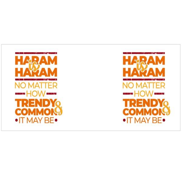 Haram Is Haram No Matter How Colour Mugs