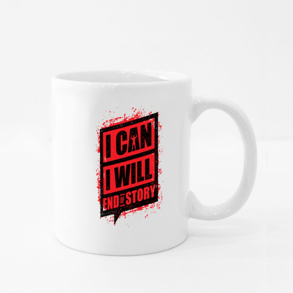 I Can I Will End of Story Colour Mugs