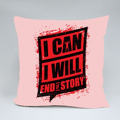 I Can I Will End of Story Throw Pillows