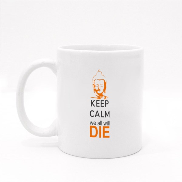 Keep Calm and We All Will Die Colour Mugs