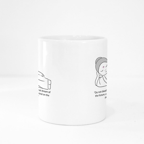Buddha Don't Dwell in the Past Colour Mugs