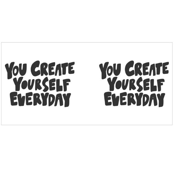You Create Yourself Everyday Colour Mugs