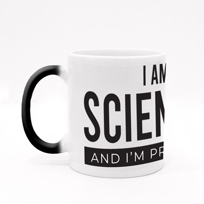 I Am a Scientist and I'm Proud Magic Mugs