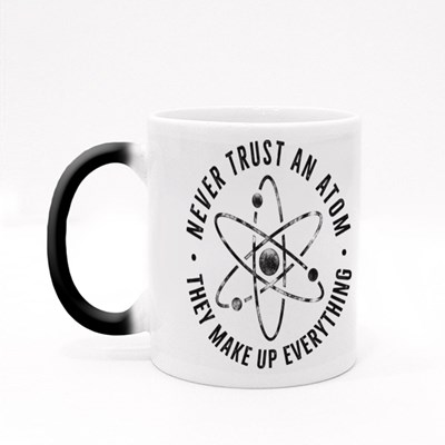 Never Trust an Atom and Icon Magic Mugs