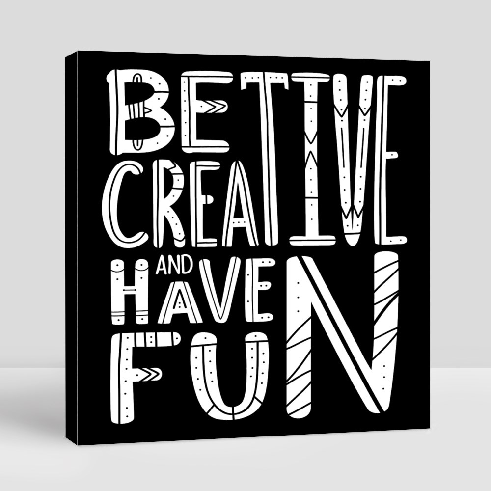 Be Creative and Have Fun Canvas (Square)