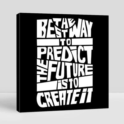 The Best Way to Predict Future Canvas (Square)