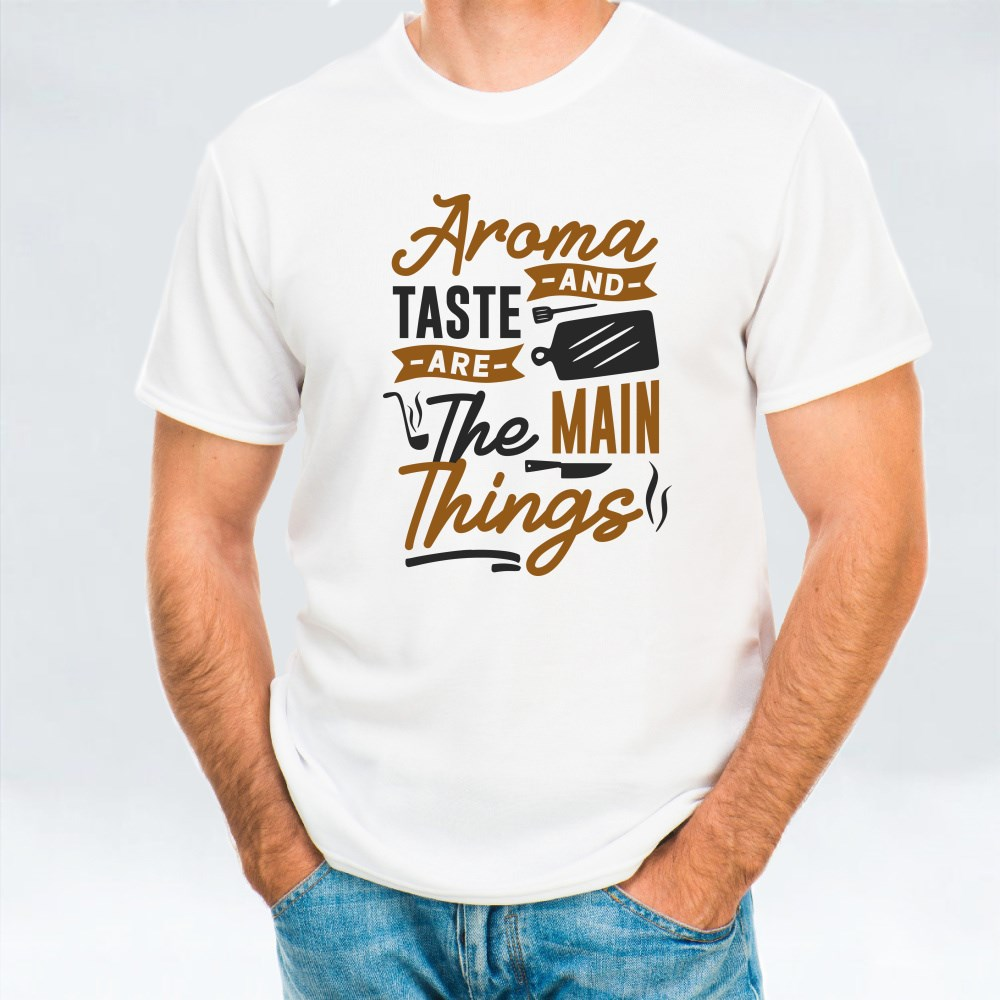 Aroma and Taste the Main Thing T-Shirts