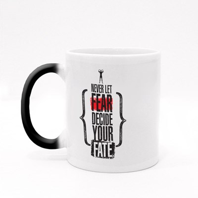 Never Let Fear Decide Your Fate Magic Mugs