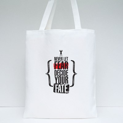 Never Let Fear Decide Your Fate Tote Bags