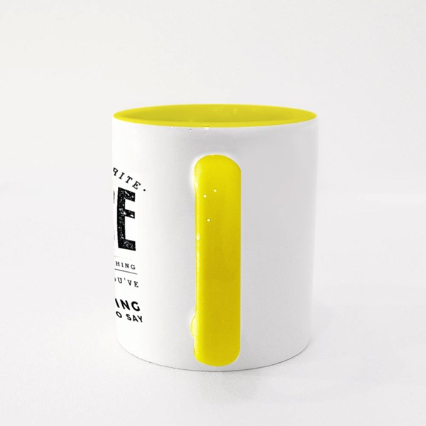 You Want to Say Something Colour Mugs