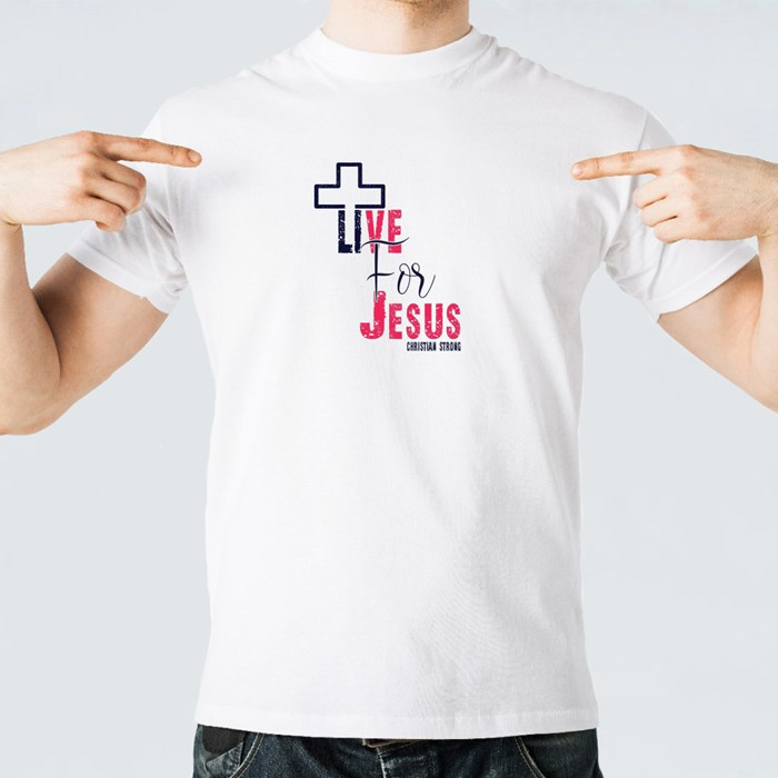 Live for Jesus Christ T-Shirts