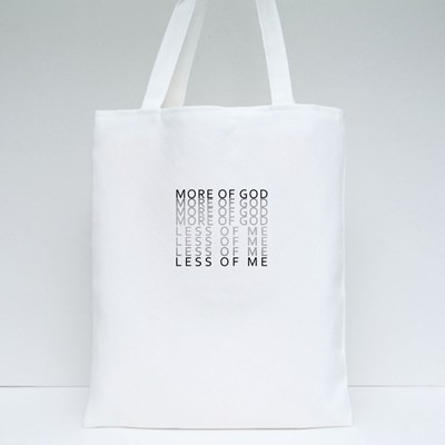 More of God Less of Me Tote Bags