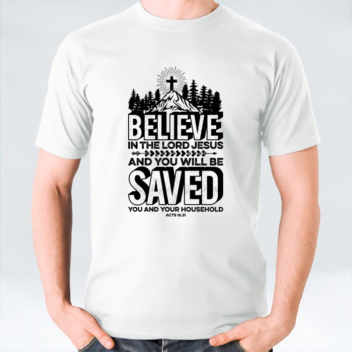 Believe in the Lord Jesus T-Shirts