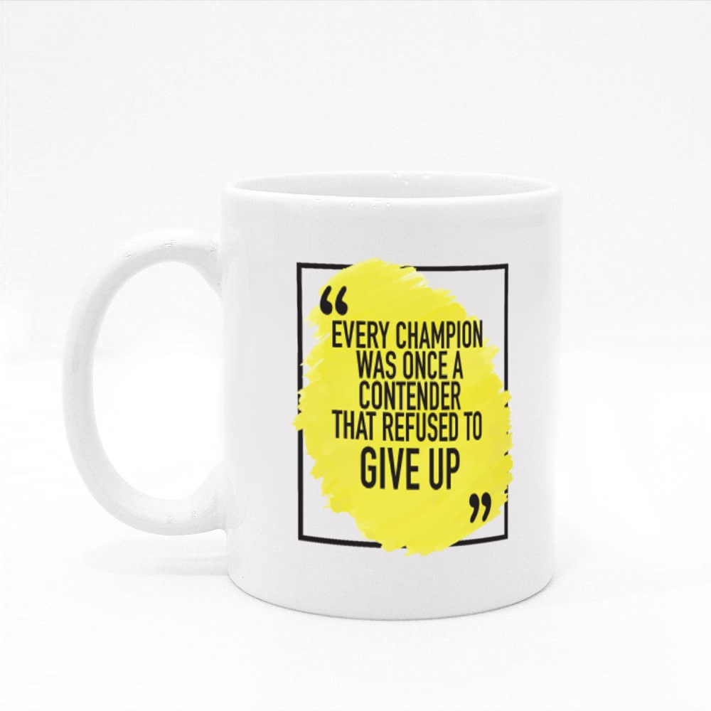 Every Champion Was Once a Contender Colour Mugs