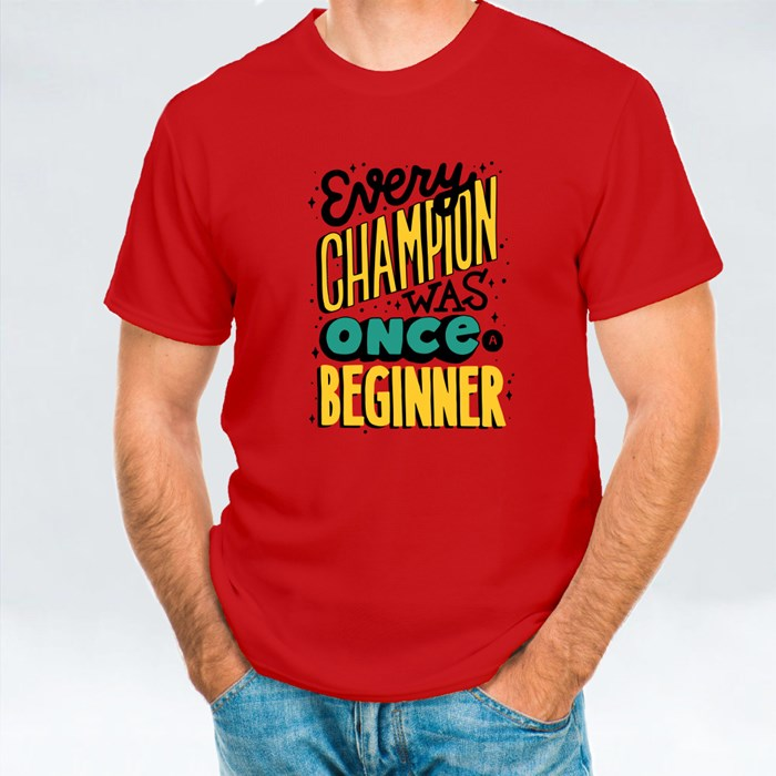 Every Champion Was Once a Beginner T-Shirts