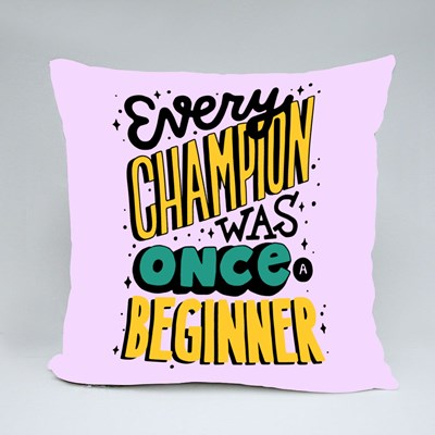 Every Champion Was Once a Beginner Throw Pillows