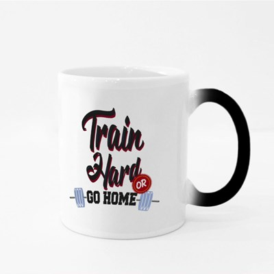 Train Hard or Go Home Magic Mugs