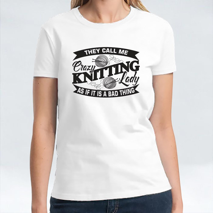 They Call Me Crazy Knitting Lady T-Shirts