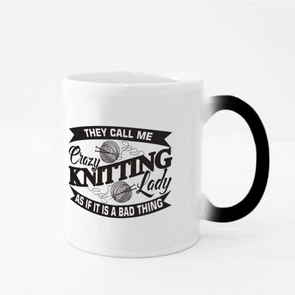 They Call Me Crazy Knitting Lady Magic Mugs