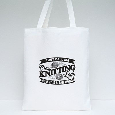 They Call Me Crazy Knitting Lady Tote Bags